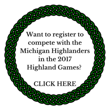Want to register to compete with the Michigan Highlandersin the Highland Games- CLICK HERE